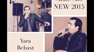 Azize Afo NEW 2015 ( Yara bebaxt)