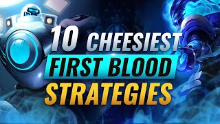 10 CHEESIEST Ways To Get FIRST BLOOD EVERY Game - League of Legends