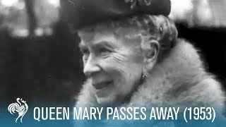 The Crown: Queen Mary aka 'Mary of Teck' Passes Away (1953) | British Pathé