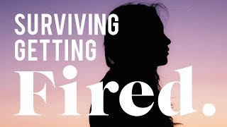 How I Survived Being Fired (Multiple Times) | The Financial Diet