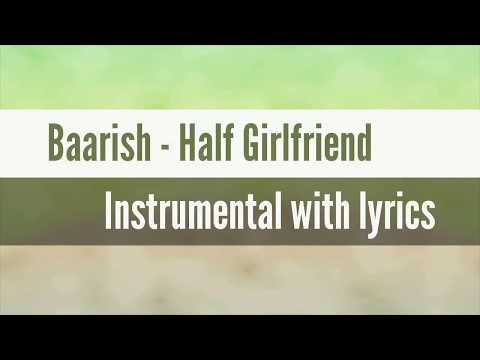 Baarish - Half Girlfriend Instrumental with lyrics [4k]