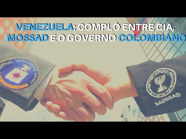 Venezuela: Complô entre CIA, Mossad e o governo colombiano