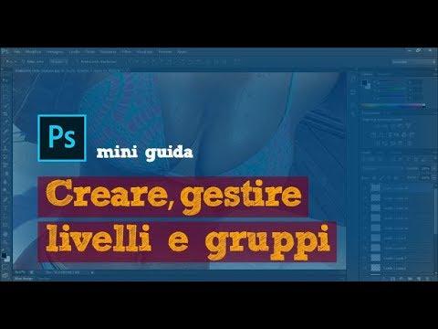 Come creare e gestire: Livelli, Gruppi e Librerie | Photoshop tutorial ITA thumbnail