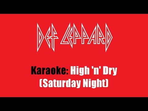 Karaoke: Def Leppard / High 'n' Dry (Saturday Night)