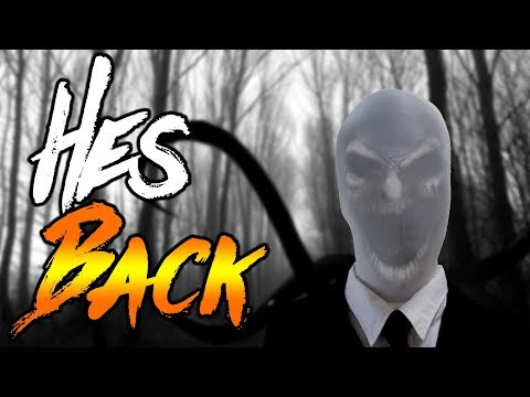 SLENDER MAN IS BACK AND HE IS ANGRY | Slender The Arrival