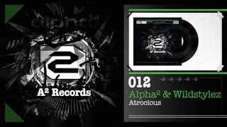 Alpha² & Wildstylez - Atrocious (#A2REC012 Preview)