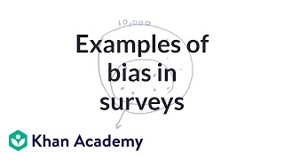 Examples of bias in surveys | Study design | AP Statistics | Khan Academy