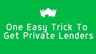 1 Easy Trick to Get Private Lenders by RealEstateMogul.com