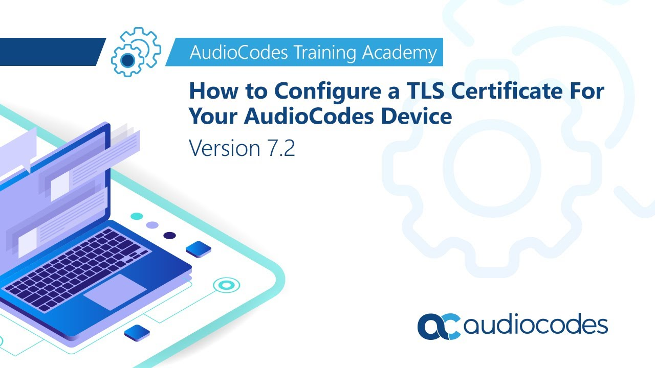 How To Configure A Tls Certificate For Your Audiocodes Device