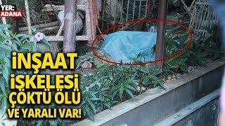 Adana'da İş Kazası! İskele Çöktü: 1 Ölü, 1 Yaralı