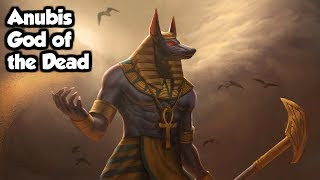 Anubis God Of The Dead - (Egyptian Mythology Explained)