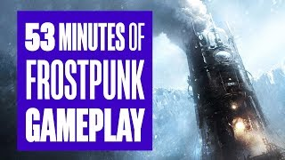 53 minutes of Frostpunk Gameplay - From the creators of This War of Mine