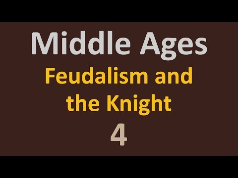The Middle Ages - Feudalism And The Knight - 4