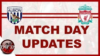 Liverpool vs Westbrom Match day Updates #LIVWES