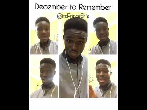 DECEMBER TO REMEMBER - Prince Ehis