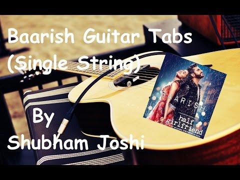 Baarish Guitar Tabs (Single String) Tutorial | Half Girlfriend | Shubham Joshi