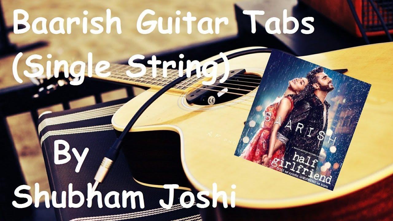 Baarish Guitar Tabs (Single String) Tutorial : Half Girlfriend : Shubham Joshi - YouTube