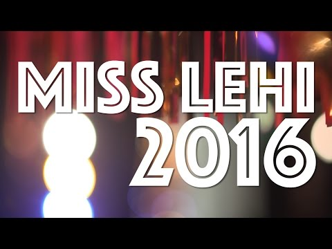 MISS LEHI 2016 //  HIGHLIGHT