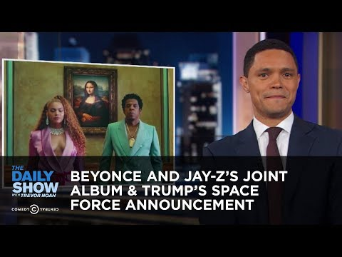 Beyoncé and JayZ's Joint Album & Trump's Space Force Announcement  The Daily Show