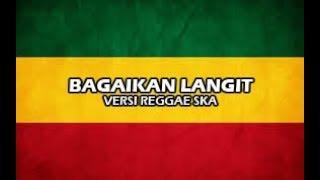 BAGAIKAN LANGIT DI SORE HARI || Versi Reggae Ska Cover by: Reka Putri ||Vidio lirik