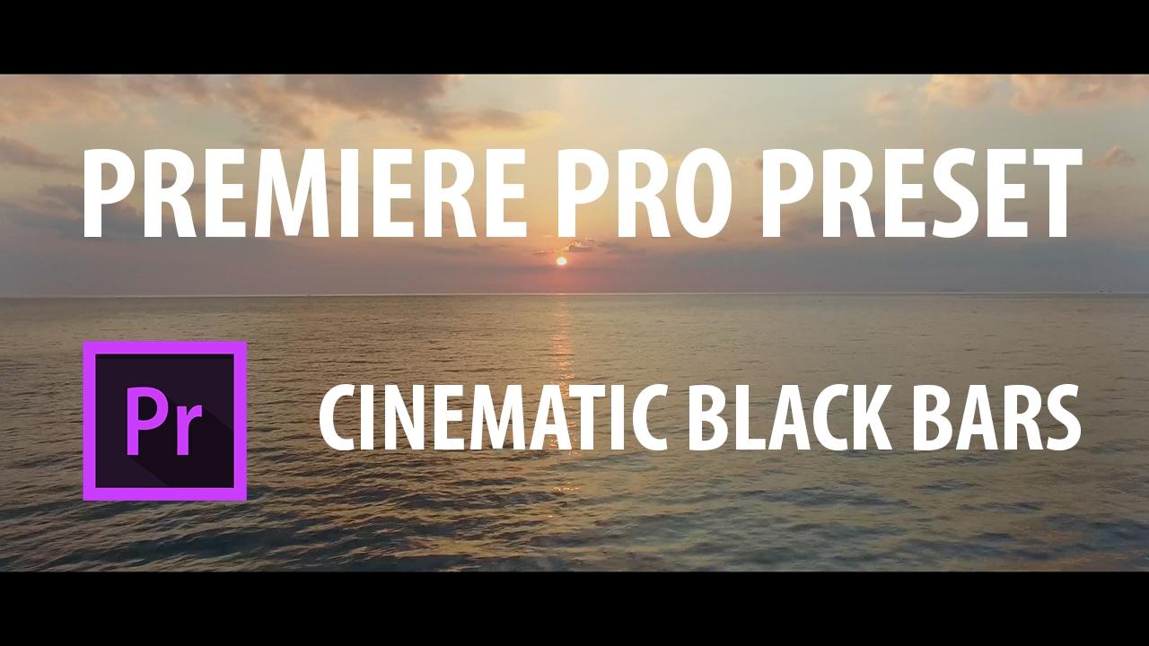 Premiere Pro Preset: Cinematic Black Bars - Kyler Holland