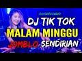 DJ MALAM MINGGU JOMBLO SENDIRIAN 2019 ♫ LAGU TIK TOK TERBARU REMIX ORIGINAL 2019