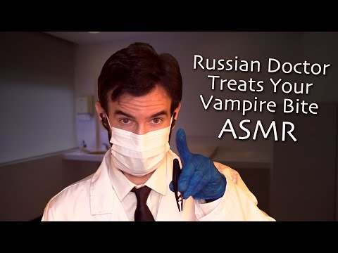 ASMR Russian Doctor Treats Your Vampire Bite (Russian Accent)