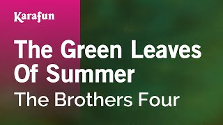 Karaoke The Green Leaves Of Summer - The Brothers Four *