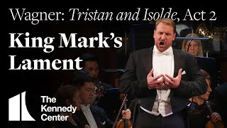 Wagner: Tristan and Isolde, Act 2 - King Mark's Lament | National Symphony Orchestra