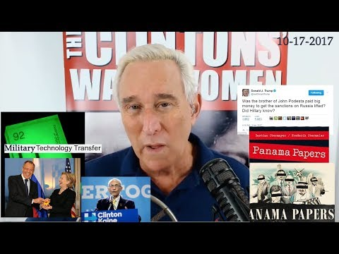 Roger Stone Hillary Clinton, John Podesta Russia & Sales of USA Military Tech, Big News