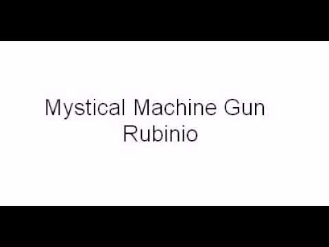 Mystical Machine Gun