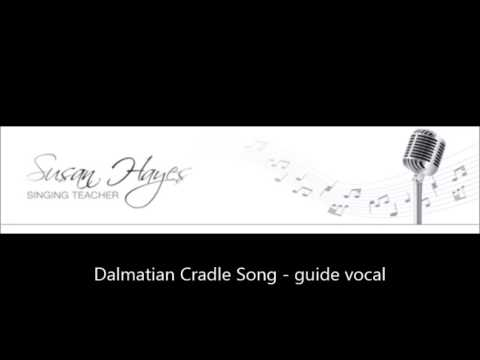 Dalmatian Cradle Song guide vocal