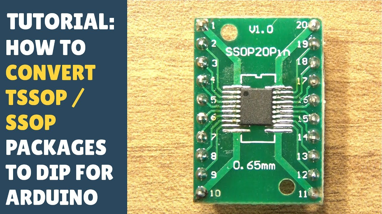 TUTORIAL: How to Convert SSOP / TSSOP to DIP    Use for Arduino! Solder  Converter Board! (Misc)