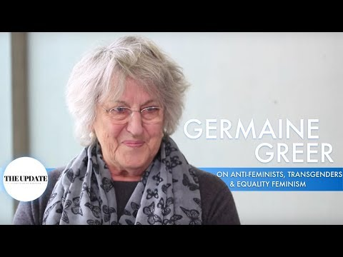 Germaine Greer on anti-feminists, transgender and how equality feminism is not enough