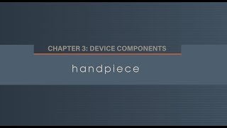 Chapter 3.5 Handpiece