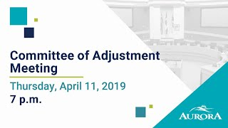 Youtube video::April 11, 2019 Committee of Adjustment Meeting