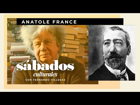 Anatole France | Sábados Culturales