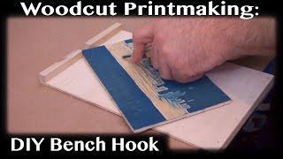 Woodblock Printmaking Basics: 5 - Bench Hook (for Linocut Too)
