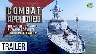 The Missile Capable Buyan-M Corvette: High Seas Hellraiser (Trailer) Premiere 26/11
