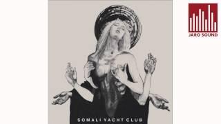 Somali Yacht Club - Loom (Stoner, JARO SOUND mix/mas)
