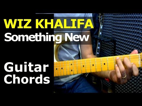 HOW TO PLAY - Wiz Khalifa - Something New ft Dolla Sign - Guitar Chords