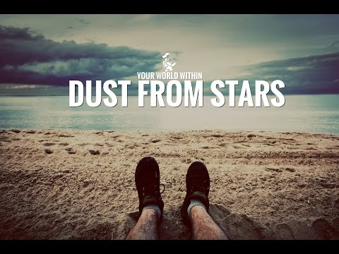 Motivational Video - Dust From Stars