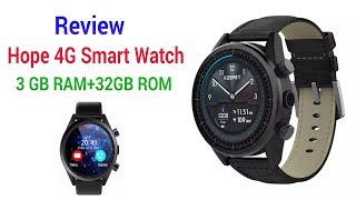 Review: Hope 4G Smart Watch with World First 3 GB RAM+32 GB ROM
