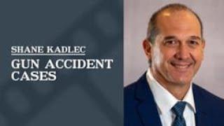Law Office of Shane R. Kadlec Video - Gun Accident Cases   Law Office of Shane R. Kadlec