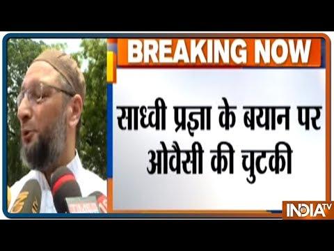 Sadhvi Pragya के बयान पर Asaduddin Owaisi ने ली चुटकी, कही ये बात