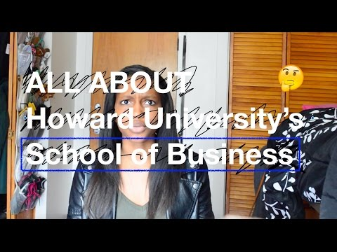 ALL ABOUT HOWARD UNIVERSITY'S SCHOOL OF BUSINESS
