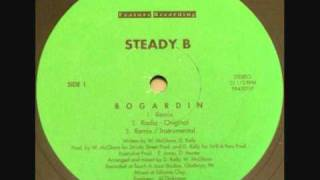 Steady B - Bogardin (Remix) INDIE RAP