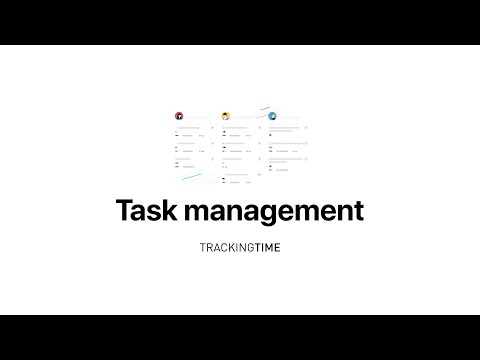 Task Management: Learn how to manage your tasks with a time tracker