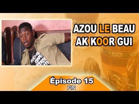 Azou le beau ak Koor Gui épisode 15 et fin