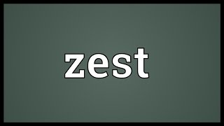 Zest Meaning